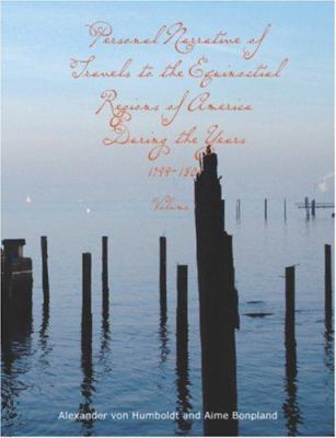 Personal Narrative of Travels to the Equinoctial Regions of America During the Year 1799-1804 Volu 9781426452208