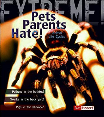 Pets Parents Hate!: Animal Life Cycles 9781429631297