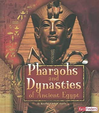 Pharaohs and Dynasties of Ancient Egypt 9781429676311