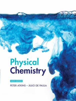 Physical Chemistry by Peter Atkins, Julio de Paula
