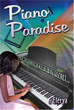 Piano Paradise: My Piano Has a Big Secret 9781424145904