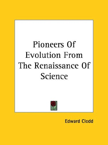 Pioneers of Evolution from the Renaissance of Science