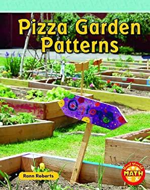 Pizza Garden Patterns (Real World Math: Real World Math - Level 2) Rann Roberts