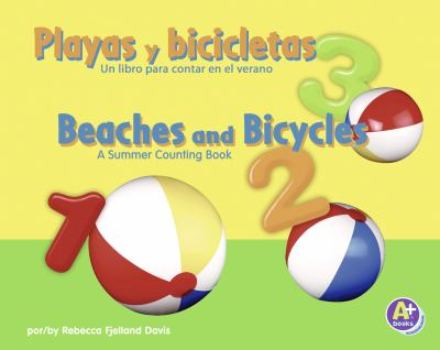 Playas y Bicicletas/Beaches and Bicycles: Un Libro Para Contar En El Verano/A Summer Counting Book 9781429682503