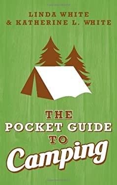 The Pocket Guide to Camping 9781423620587