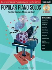 Popular Piano Solos: Third Grade: Pop Hits, Broadway, Movies and More! [With CD]
