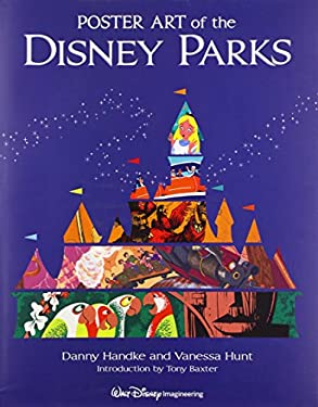 Poster Art of the Disney Parks (Introduction by Tony Baxter) 9781423124115