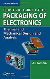 Practical Guide to the Packaging of Electronics: Thermal and Mechanical Design and Analysis 6321776