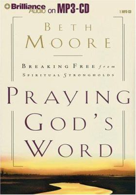 Praying God's Word: Breaking Free from Spiritual Strongholds 9781423303817