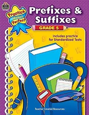 Prefixes & Suffixes Grade 5 9781420686098