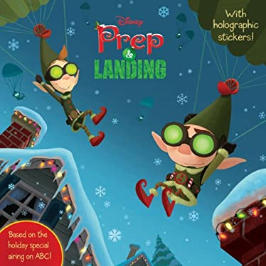 Prep & Landing [With Holographic Stickers] 9781423124009