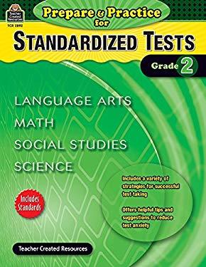 Prepare & Practice for Standardized Tests, Grade 2: Language Arts, Math, Social Studies, Science 9781420628920