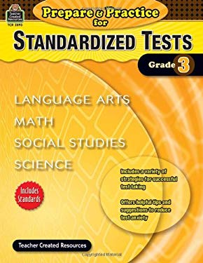 Prepare & Practice for Standardized Tests, Grade 3: Language Arts, Math, Social Studies, Science
