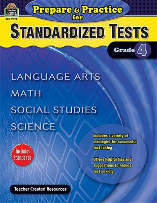 Prepare & Practice for Standardized Tests, Grade 4: Language Arts, Math, Social Studies, Science 9781420628944