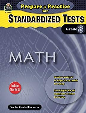 Prepare & Practice for Standardized Tests, Grade 8: Math 9781420628999