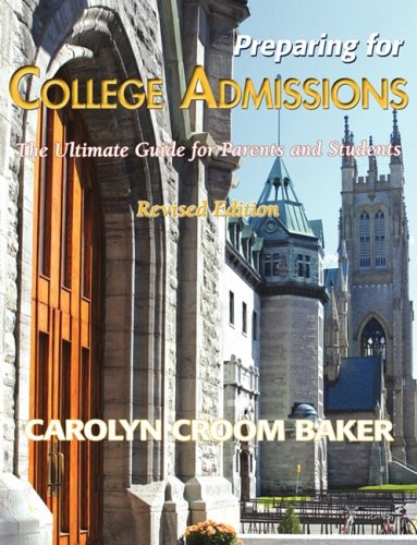 Preparing for College Admissions: The Ultimate Guide for Parents and Students-Revised Edition 9781421899169