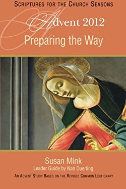 Preparing the Way: An Advent Study Based on the Revised Common Lectionary 9781426749636