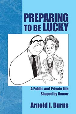 Preparing to Be Lucky: A Public and Private Life Shaped by Humor 9781425740252