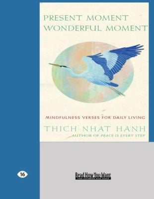 Present Moment Wonderful Moment: Mindfulness Verses for Daily Living (Easyread Large Edition) 9781427090621