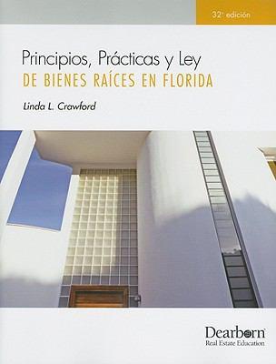 Principios, Practicas y Ley de Bienes Raices en Florida 9781427781437