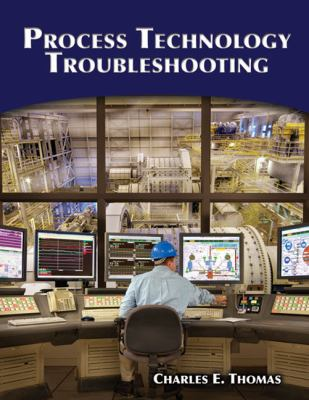 Process Technology Troubleshooting 9781428311008