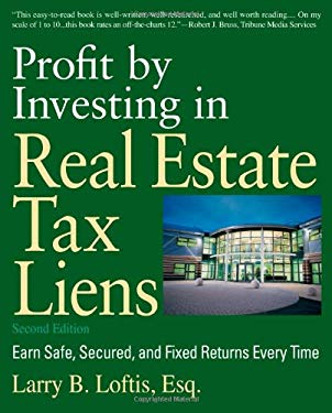 Profit by Investing in Real Estate Tax Liens: Earn Safe, Secured, and Fixed Returns Every Time 9781427795953