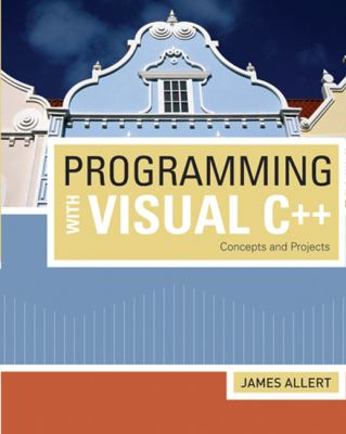 Programming with Visual C++: Concepts and Projects 9781423901860