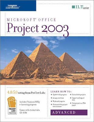 Project 2003: Advanced, 2nd Edition + CBT, Student Manual with Data 9781423913733