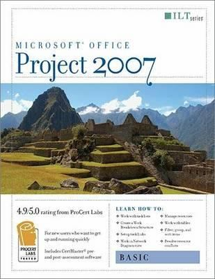 Project 2007: Basic + Certblaster, Student Manual 9781423951407