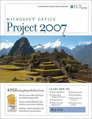 Project 2007: Basic + Certblaster, Instructor's Edition 9781423951414