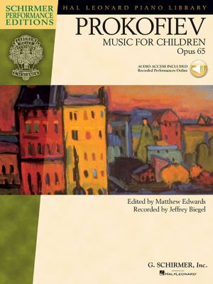 Music for Children, Op. 65: Edited by Matthew Edwards Recorded by Jeffrey Biegel Schirmer Performance Editions 9781423458128