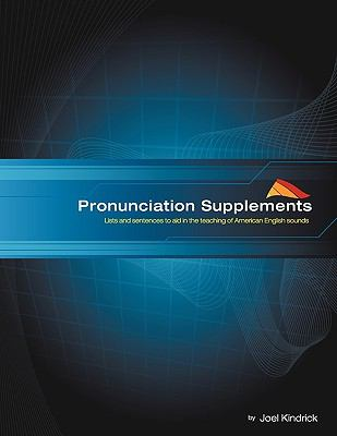 Pronunciation Supplements: Lists and Sentences to Aid in the Teaching of American English 9781427644947