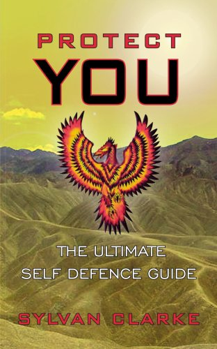 Protect You: The Ultimate Self Defence Guide 9781425941833