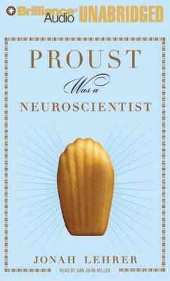 Proust Was a Neuroscientist 9781423374220