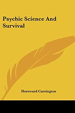 Psychic Science and Survival 9781425493332