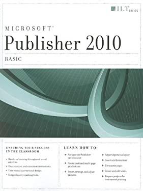 Publisher 2010: Basic, Student Manual with Data 9781426020629