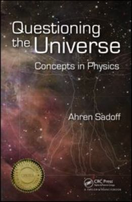 Questioning the Universe: Concepts in Physics 9781420082586