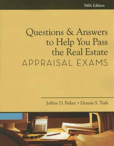 Questions & Answers to Help You Pass the Real Estate Appraisal Exams 9781427766168