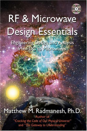 RF & Microwave Design Essentials: Engineering Design and Analysis from DC to Microwaves 9781425972417
