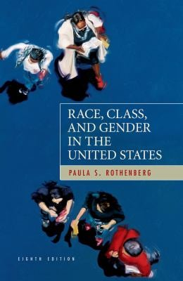Race, Class, and Gender in the United States 9781429217880