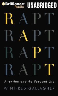 Rapt: Attention and the Focused Life 9781423393207