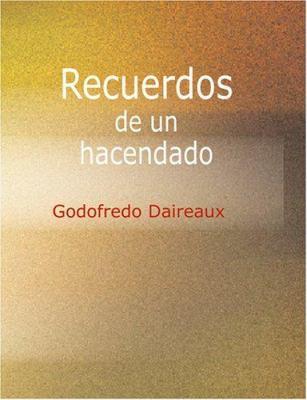 Recuerdos de Un Hacendado 9781426479755
