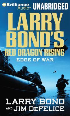 Larry Bond's Red Dragon Rising: Edge of War 9781423370185