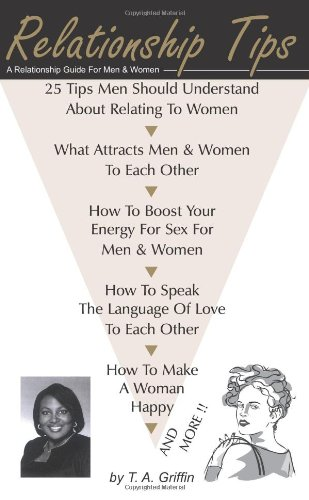 Relationship Tips: A Relationship Guide for Men and Women 9781420845921