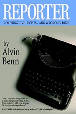 Reporter: Covering Civil Rights...and Wrongs in Dixie 9781420861853