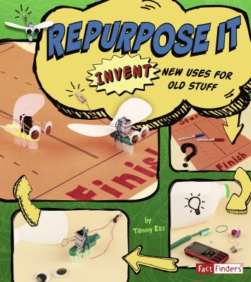 Repurpose It: Invent New Uses for Old Stuff 9781429679831