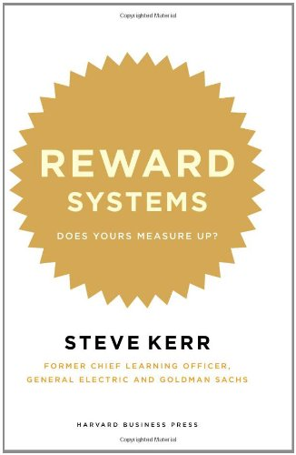 Reward Systems: Does Yours Measure Up? 9781422119112