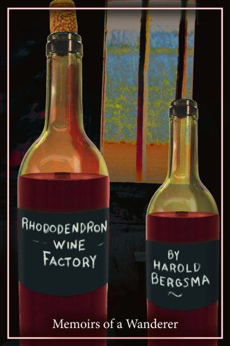 Rhododendron Wine Factory: Memoirs of a Wanderer 9781425925185