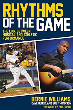 Rhythms of the Game: The Link Between Musical and Athletic Performance 9781423499473