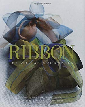 Ribbon: The Art of Adornment 9781423603467